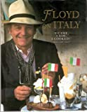 Floyd On Italy: 'I Came,I Saw,I Cooked!': 'Veni,Vidi,Coxi!': A Celebration of Italian Food and Italy