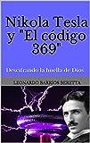 """Nikola Tesla y """"El Codigo 369"""": Descifrando la huella de Dios"""