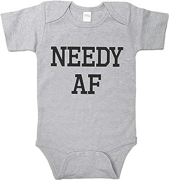 Needy AF Funny Baby Bodysuit