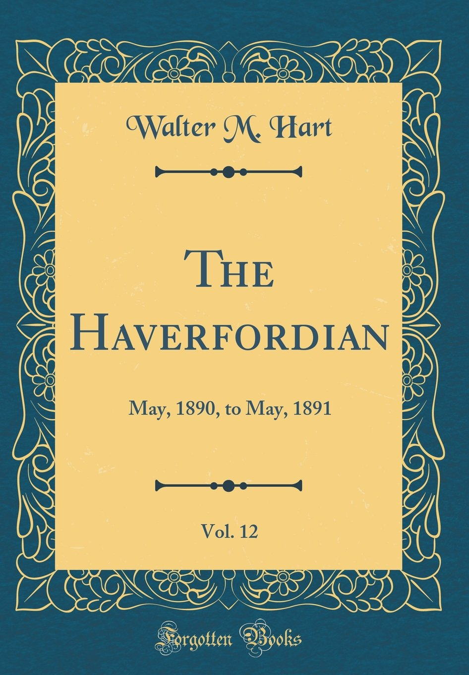Download The Haverfordian, Vol. 12: May, 1890, to May, 1891 (Classic Reprint) ebook