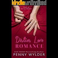 Dirtier Love Romance: Best of Penny Wylder