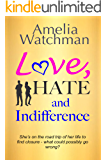Love, Hate and Indifference: A funny, feel good romcom about getting your mojo back.