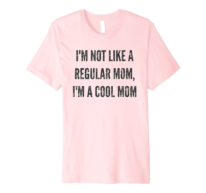 585c595e I'm Not Like a Regular Mom Dark T-Shirt-alottee gift - Alottee
