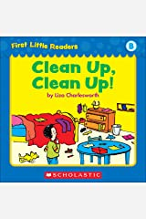First Little Readers: Clean Up, Clean Up! (Level B) Kindle Edition