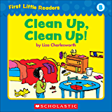 First Little Readers: Clean Up, Clean Up! (Level B)