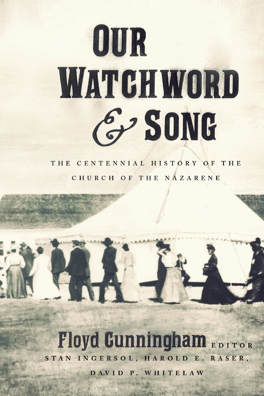 Our Watchword and Song: The Centennial History of the Church of the Nazarene by Brand: Beacon Hill Press of Kansas City