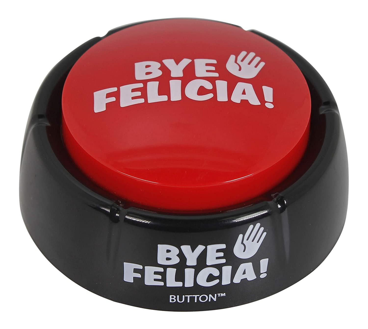Bye Felicia Button, Talking Button Features Funny Bye Felicia Sayings:  Amazon.in: Toys & Games