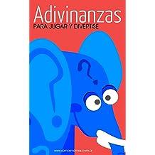 Adivinanzas: para jugar y divertirse (Colección Adivinanzas nº 1) (Spanish Edition) Feb 11, 2017