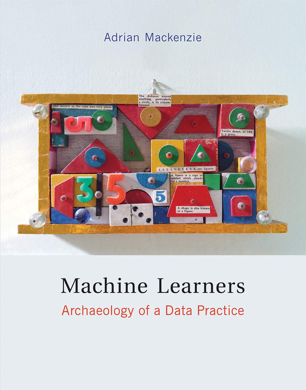 Machine Learners  Archaeology Of A Data Practice  Mit Press