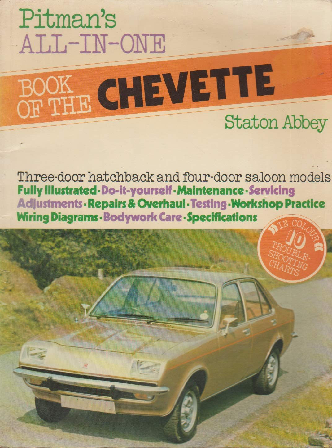 All-in-one Book of the Vauxhall Chevette: Staton Abbey ... on
