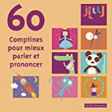 60 Comptines Pour Mieux Parler Et Prononcer