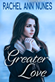 A Greater Love