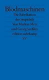 Blödmaschinen: Die Fabrikation der Stupidität (edition suhrkamp)