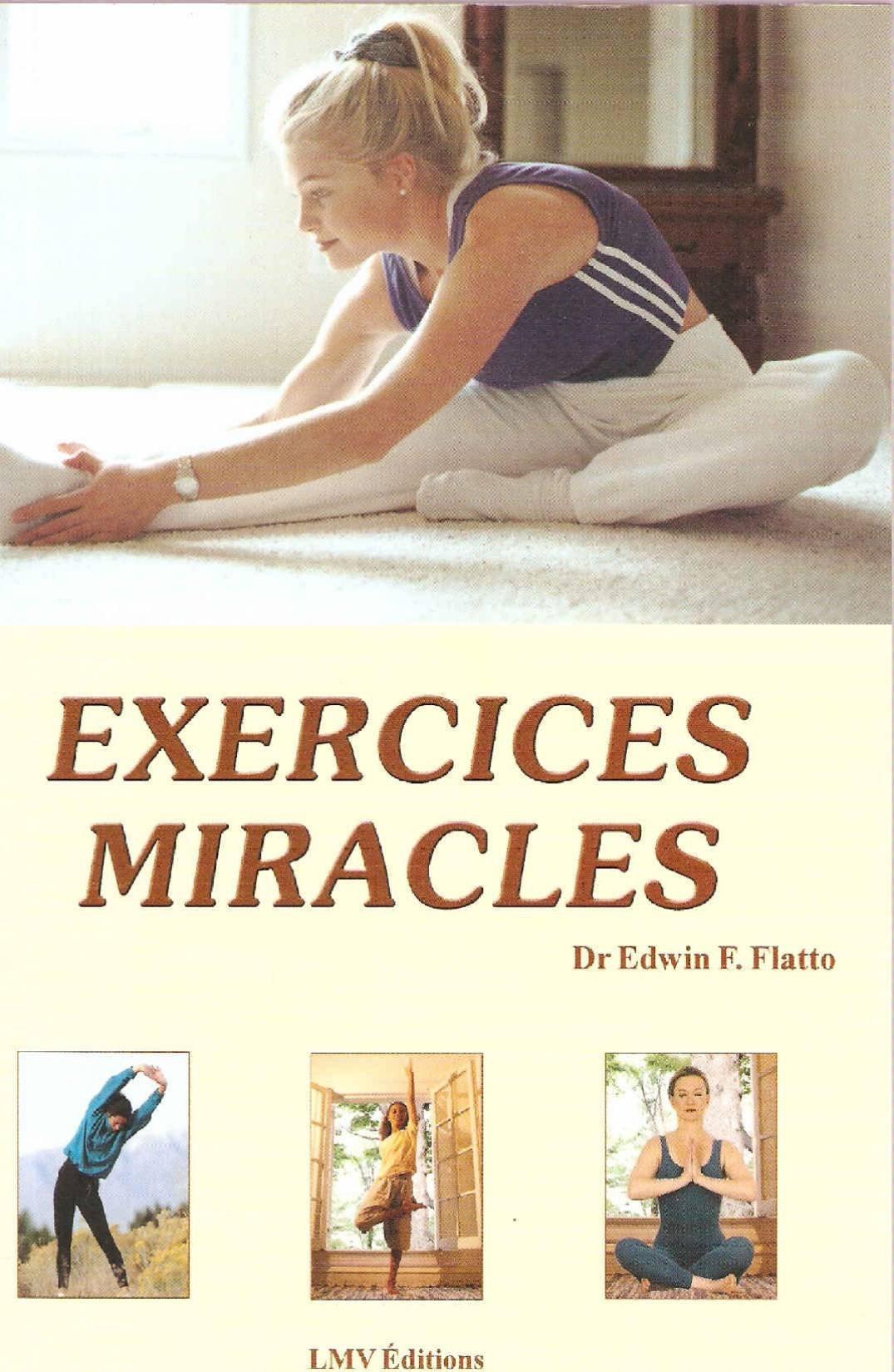Exercices miracles. Cartonné – 1995 Dr Edwin F. Flatto n/a 2884240187