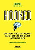 Hooked : comment créer un produit ou un service qui ancre des habitudes: Le best-seller international