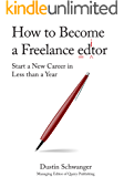 How to Become a Freelance Editor: Start a New Career in Less Than a Year
