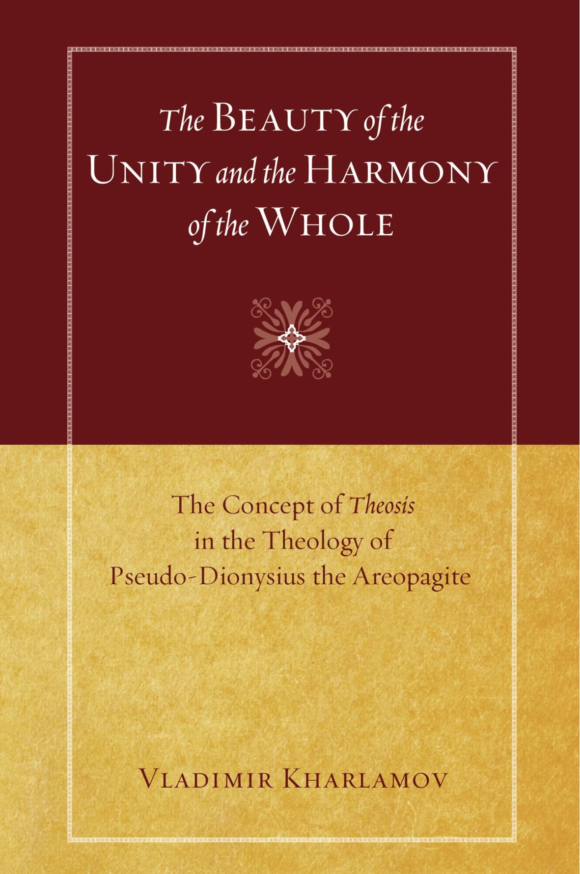 Download The Beauty of the Unity and the Harmony of the Whole: The Concept of Theosis in the Theology of Pseudo-Dionysius the Areopagite pdf epub