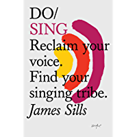 Do Sing: Reclaim your voice. Find your singing