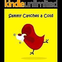 Sammy Catches a Cold (Sammy Bird)