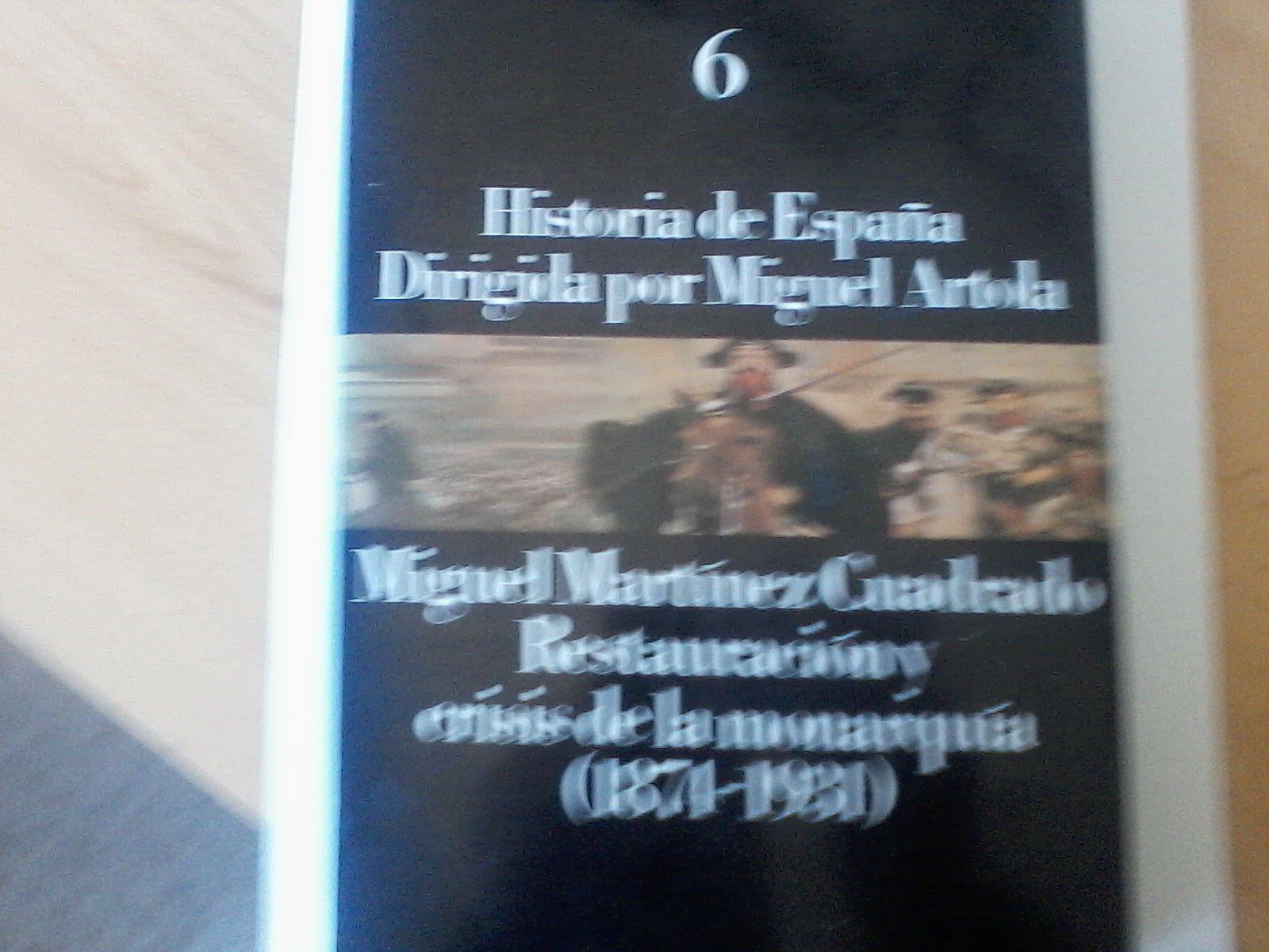Hª España 6; restauracion y crisis de la monarquia: Amazon.es: Martinez Cuadrado, Miguel, Artola, Miguel: Libros