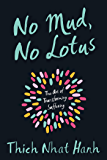 No Mud, No Lotus: The Art of Transforming Suffering (English Edition)
