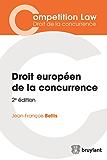 Droit européen de la concurrence: Cet ouvrage, entièrement mis à jour, présente de façon synthétique une introduction au droit européen de la concurrence ... (Competition Law/Droit de la concurrence)
