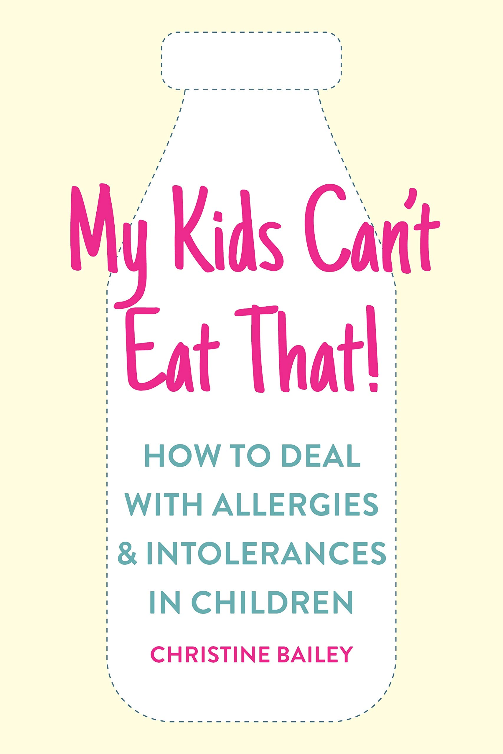 My Kids Can't Eat That  Easy Rules And Recipes To Cope With Children's Food Allergies Intolerances And Sensitivities