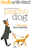 Psychodog: Tale cane tale padrone