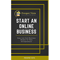 Start an Online Business: Easy Low-Cost Business Models for New Entrepreneurs (English Edition)