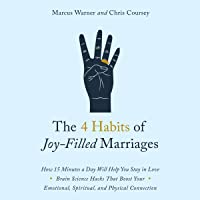 The 4 Habits of Joy Filled Marriages: How 15 Minutes a Day Will Help You Stay in Love