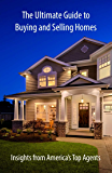 The Ultimate Guide to Buying and Selling Homes: Insights from America's Top Agents