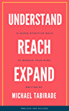 Understand Reach Expand: 15 Super Effective ways to Manage your Mind