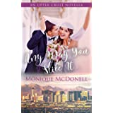 Any Way You Slice It: An Upper Crust Novella - a sweet marriage of convenience romance (Upper Crust Series Book 1)