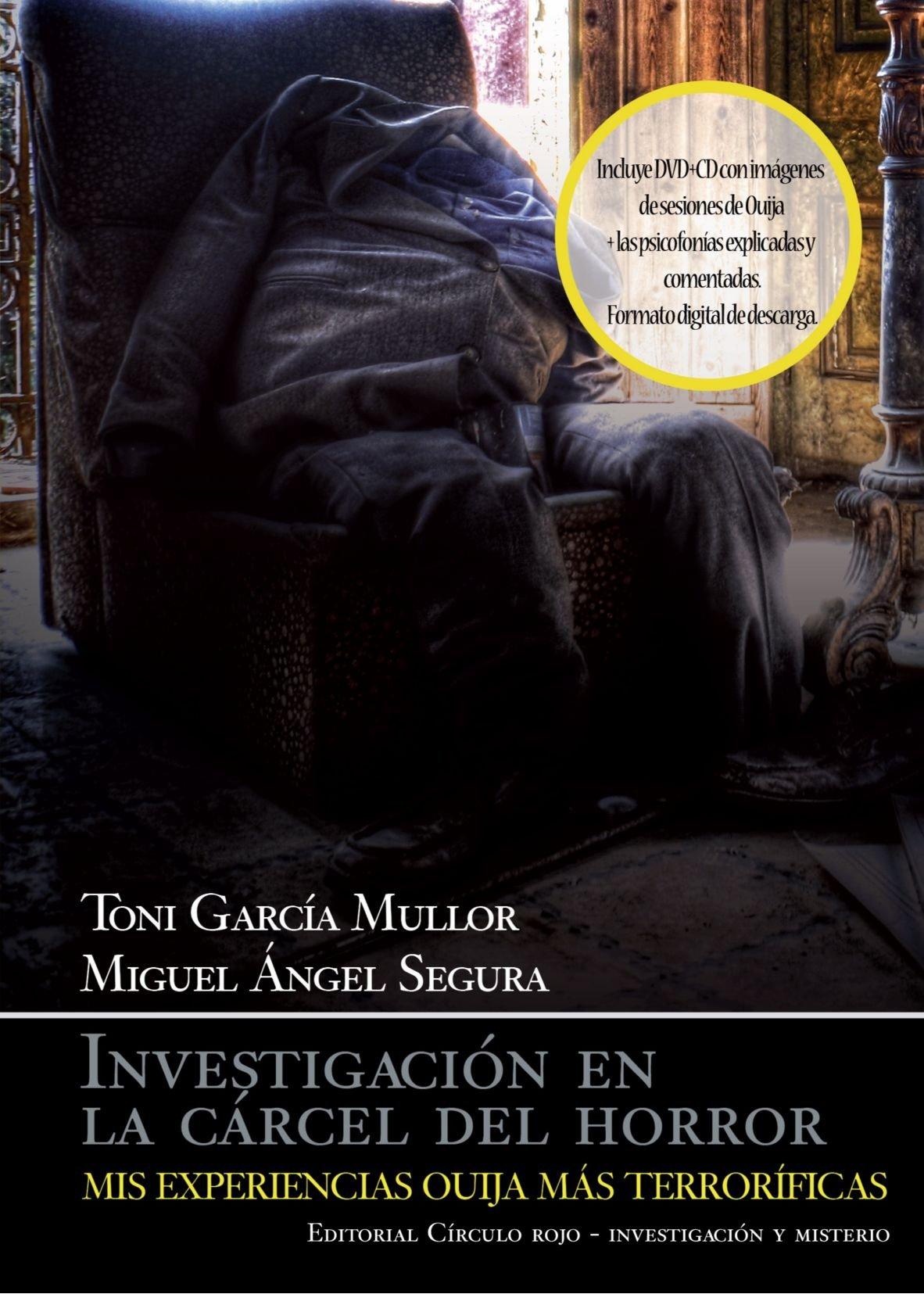 Investigación en la carcel del Horror: Mis experiencias Quija mas Terroficas: Amazon.es: Segura, Miguel Ángel, Mullor, Toni Garcia: Libros