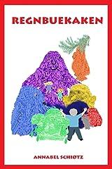 Regnbuekaken: Et trolleventyr for barn (Trollfortellinger) (Volume 4) (Norwegian Edition) Paperback
