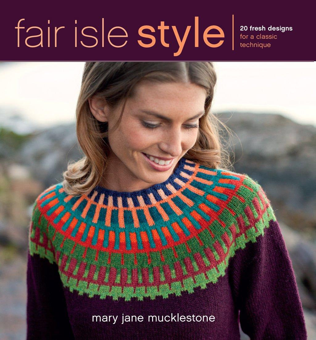 Fair Isle Style: 20 Fresh Designs for a Classic Technique: Amazon.co ...