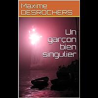 Un garçon bien singulier (French Edition)