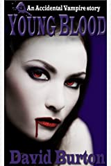 Young Blood: An Accidental Vampire Story Kindle Edition