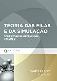 Teoria das filas e da simulação: 2 (Série Pesquisa Operacional)