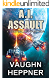 A.I. Assault (The A.I. Series Book 3)