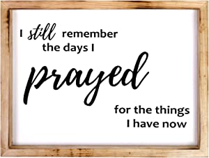 Farmhouse Wall Decor for the Home Sign, Rustic Home Decor 9x12 Inch Wall Decorations for Living Room I Still Remember The Days I Prayed Modern Wooden Religious Plaque Christian Gifts for Women