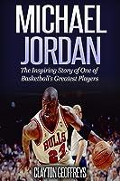 Michael Jordan: The Inspiring Story Of One Of