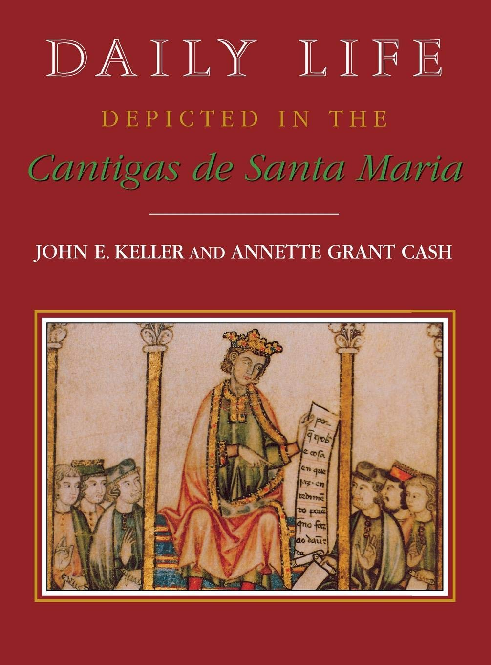 Daily Life Depicted in the Cantigas de Santa Maria (Studies in Romance Languages) by Brand: The University Press of Kentucky