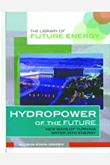 Hydropower of the Future: New Ways of Turning Water into Energy (Library of Future Energy) Library Binding