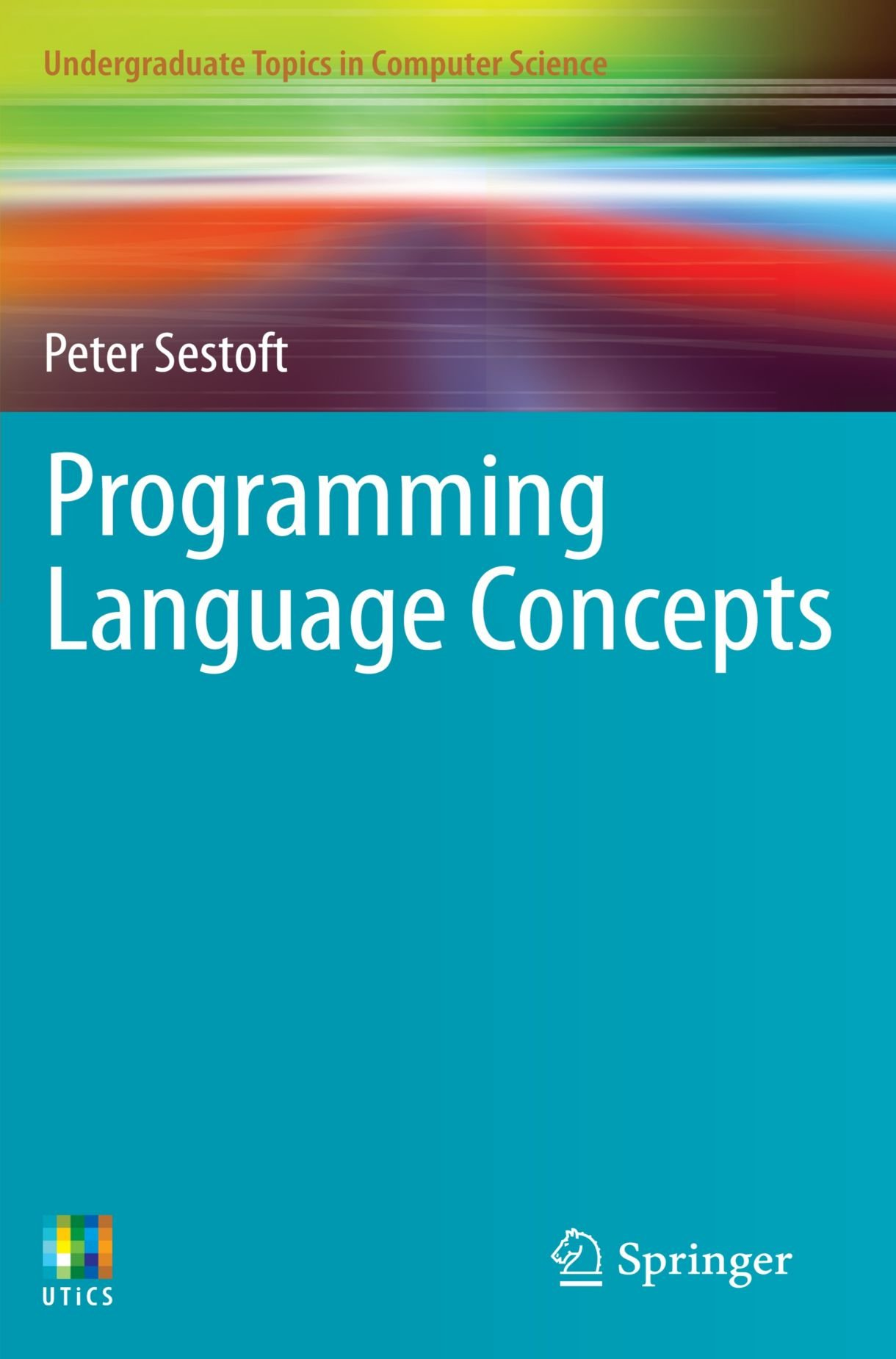 Programming Language Concepts (Undergraduate Topics in Computer Science) by Brand: Springer