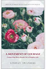 A Movement of Courage: Connecting More Deeply for a Happier Life Kindle Edition