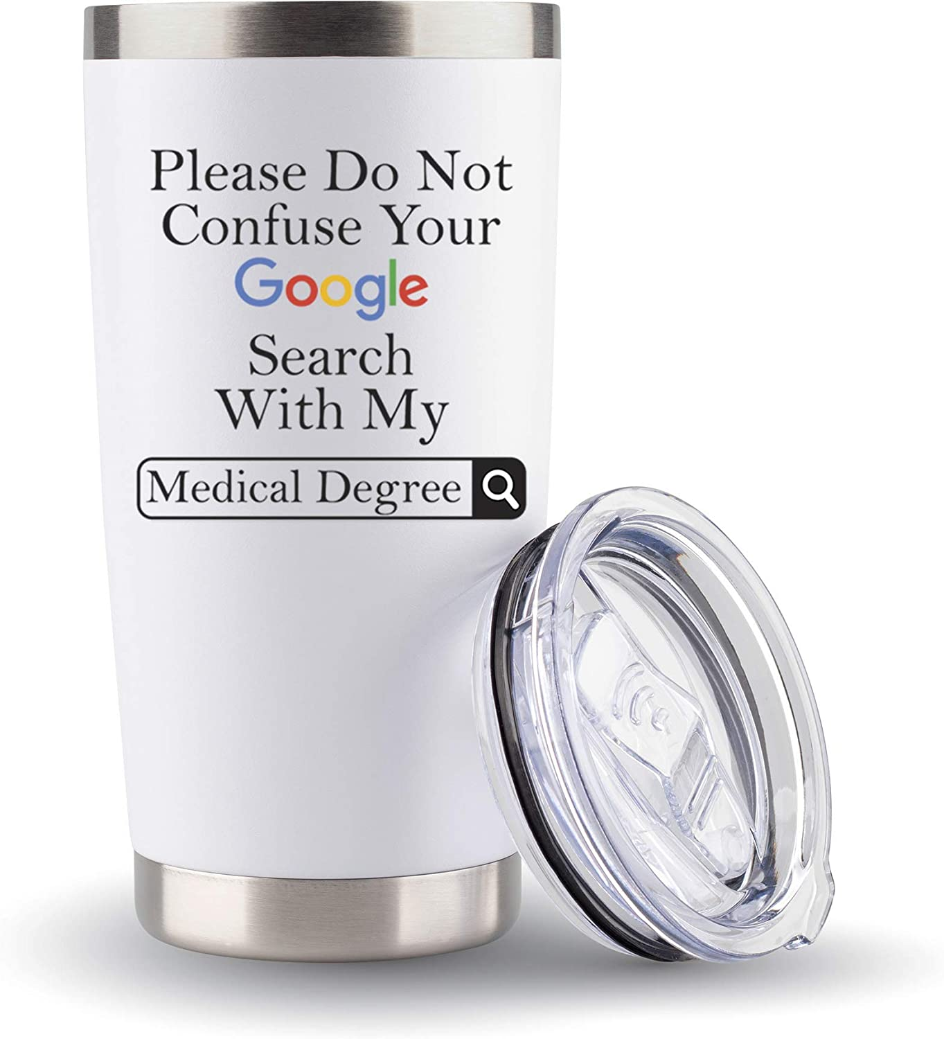 "Gifts for Doctors -""Google Search Medical Degree"" - Doctor Coffee Mug/Travel 20oz - Funny Gift Idea for School, Assistant, Graduation, Men, DR, Women, MD"