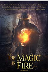 The Magic in Fire Kindle Edition