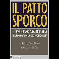 Il patto sporco: Il processo Stato-Mafia nel racconto di un suo protagonista