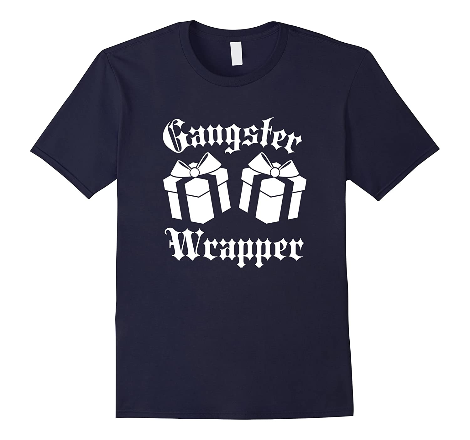 Christmas Shirts - Gangsta Wrapper Tshirt - Funny Gift Shirt-TD